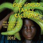 2012 One World Family Calendar.