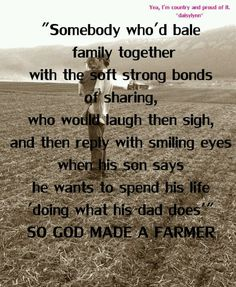 Sent to me by my friend Ms. Candice :) Thanks girl! Country Farm, Country Life, Country Girls, Country Music, Farm Quotes, Country Quotes, Great Quotes, Quotes To Live By, Inspirational Quotes