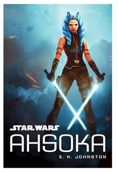 Readerlink Star Wars Ahsoka (Hardcover) by E. K. Johnston, Jason P Wojtowicz