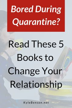 Are you bored during self-isolating during quarantine? If so, now is the perfect time to give into hobbies, such as reading, that could help improve your relationships. Romantic couples can benefit from checking out these 5 books that I highly recommend for increasing the emotional connection and mutual attraction while decreasing conflict avoidance and communication problems. True love doesn't have to wait until COVID-19 is gone. #kylebenson #relationshipadvice #corona #stayathome…