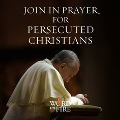 "Word on Fire | PHOTO on Fr. Robert Barron's Facebook page; ""Join in prayer for persecuted Christians"""