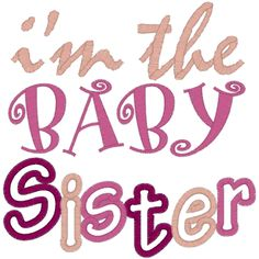 baby sister. Yes I am!  And I didn't spoil myself. I didn't ask to be spoiled, however, I knew how to take advantage of it.