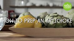 How To Prep an Artichoke l Whole Foods Market