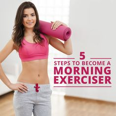 5 Steps To Be A Morning Exerciser #morningworkout #workouts
