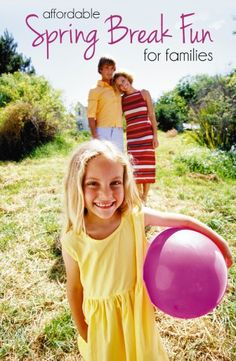 Affordable Spring Break Fun for Families - budget saving activities