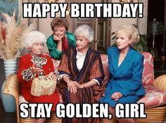 Golden Girls Birthday Meme, Funny Happy Birthday Wishes, Funny Happy Birthday Pictures, Happy Birthday Quotes For Friends, Happy Birthday Girls, Birthday Greetings, Golden Girls Meme, 21 Birthday, Happy Bday Meme
