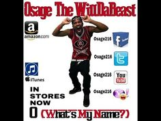 Osage the WillDaBeast    O What's My Name lyric video