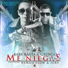 BABY RASTA Y GRINGO - ME NIEGAS REMIX FEAT NENGO FLOW Y JORY (OFFICIAL S...