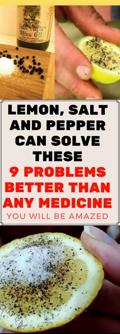 LEMON, SALT AND PEPPER CAN SOLVE THESE 9 PROBLEMS BETTER THAN ANY MEDICINE..!!