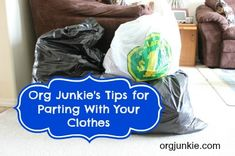 Org Junkie's Tips for Parting with Your Clothes