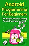 Free Kindle Book -   Android Programming For Beginners: The Simple Guide to Learning Android Programming Fast!