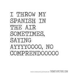 Haha yeah! Heres another one: I THROW MY SANDWICH IN THE AIR SOMETIMES, SAYING AAYYYYYYOOOOO- HOW 'BOUT SOME MAYYYYO  :D