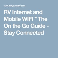 RV Internet and Mobile WIFI * The On the Go Guide - Stay Connected