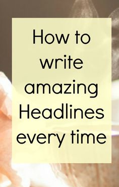 Learn how to write amazing headlines for your blog posts every time or at least…