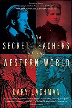 The Secret Teachers of the Western World: Gary Lachman: 9780399166808: Amazon.com: Books