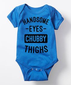 Look at this Royal Blue 'Handsome Eyes Chubby Thighs' Bodysuit - Infant on #zulily today!