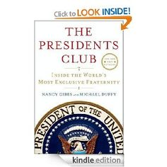 The President's Club--Inside the World's Most Exclusive Fraternity by Nancy Gibbs and Michael Duffy