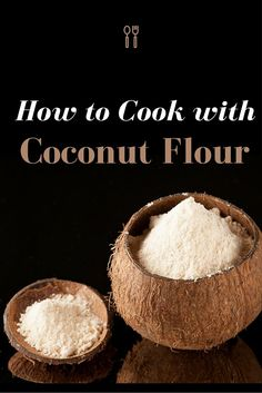 How to Cook with Coconut Flour // #coconutflour #glutenfree #grainfree #paleo #primal #coconut #howto