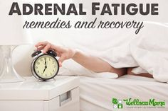Adrenal fatigue remedies and recovery Adrenal Fatigue: Remedies, Supplements and Recovery