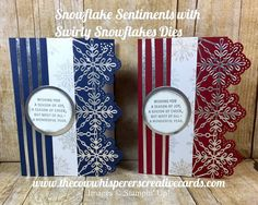 The Cow Whisperer& Creative Cards: Snowflake Sentiments with the Swirly Snowflakes Thinlits Dies Christmas Cards 2017, Stamped Christmas Cards, Christmas Paper Crafts, Stampin Up Christmas, Xmas Cards, Holiday Cards, Christmas 2016, Christmas Ideas, Christmas Decorations