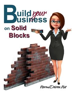 """BUILDING"" Your Business Online is Fine. ""BUILDING IT WELL"" is Another Matter Altogether. READ MORE: http://normadoiron.net/exclusive-small-biz-builders-group/"