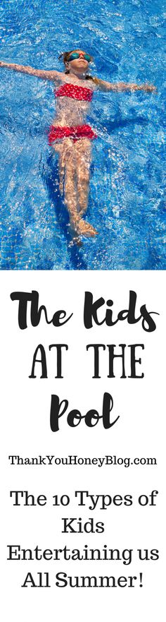 The Kids at the Pool - a funny take on the kids you'll meet this summer. :)