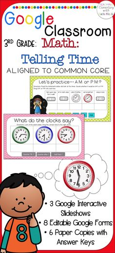 Do you use Google Classroom with your students?   I do! And if you haven't made the leap yet, now is the time! :)   Included in this product:   8 editable Google Forms:   Basic Elapsed Time   Determining A.M. or P.M.   Elapsed Time Story Problems   Telling Time in Words   Telling Time to the Nearest Minute   Telling Time - Complete  Elapsed Time – Quick Check  A.M. or P.M. – Quick Check   3 Interactive Google Slideshows: