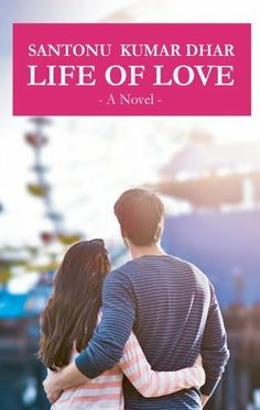 02/02/14 4.0 out of 5 stars Life Of Love : Book One of the Life Of Love Trilogy by Santonu Kumar Dhar, http://www.amazon.com/dp/B00I2W1IQS/ref=cm_sw_r_pi_dp_GPX7sb1WSBEQX