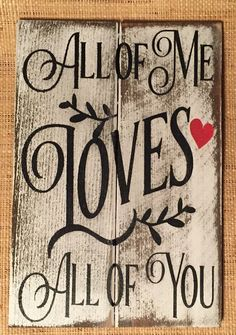 All of Me Loves All of You Wood Sign Handmade & por Chotchkieville