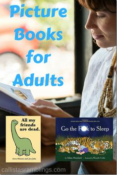 Did you know that there are picture books for adults now? Check out some these books like Go the F*ck to Sleep and All My Friends Are Dead.