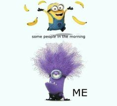 Some people in the mornig versus Me
