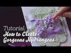 Flower shaping 101: How to shape gorgeous hydrangeas for cards from Heartfelt Creations. #tutorial
