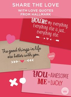 Show your true feelings with these sweet (and shareable) love quotes from Hallmark. Save one—or a few—of these love quotes to your desktop, and post, tweet or email them to make any heart flutter and share the love.