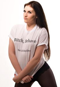 Image of Bitch Behave Tshirt www.RichandReckless.co.uk £13.99