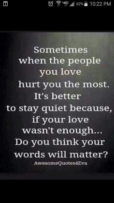 50 Heart Touching Sad Quotes That Will Make You Cry Sometimes when the people you love hurt you the most. It& better to stay quiet because, if your love wasn& enough … Do you think your words will matter ? Now Quotes, Words Quotes, Fact Quotes, Unfair Life Quotes, Words Can Hurt Quotes, Being Sad Quotes, Getting Hurt Quotes, Respect Quotes Lack Of, Sad Quotes Hurt