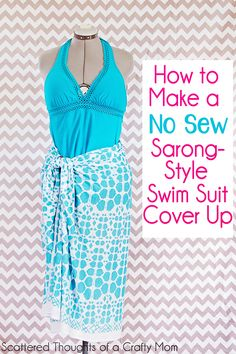 Jamie from Scattered Thoughts of a Crafty Mom shows how you can make a sarong style swimsuit cover up, with no sewing required. All you need is 2 yards of knit fabric. Bathing Suit Cover Up, Swimsuit Cover Ups, Bathing Suits, Diy Clothes Refashion, Diy Clothing, Sewing Clothes, Women's Clothes, Suit Covers, Modeling