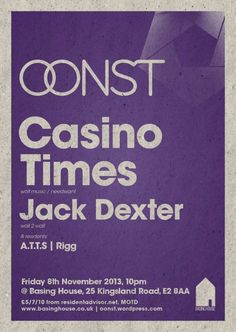 Oonst feat. Casino Times | Basing House | London | https://beatguide.me/london/event/basing-house-oonst-with-casino-times-jack-dexter-atts-ollie-rigg-20131108/poster/