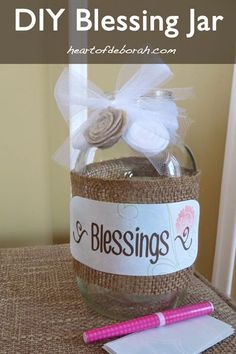 DIY Blessing Jar: Once your jar is decorated, add slips of paper throughout the year to count your blessings.