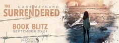 RELEASE BLITZ, EXCERPT & #GIVEAWAY - The Surrendered by Case Maynard - @Case_Maynard, @BlazePub, @XpressoTours, #Dystopian, #Young_Adult - September
