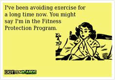 Get it?! Cuz it sounds like Witness Protection Program, but it's about exercise, so they call it FITNESS Protection Program! HA!