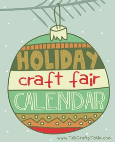 'Tis the season.... for holiday craft shows!  Lots going on this month, so check out our list and find one near you.