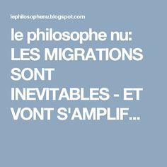 le philosophe nu: LES MIGRATIONS SONT INEVITABLES - ET VONT S'AMPLIF...