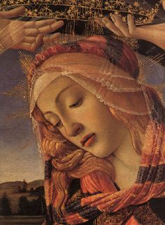 From Meditations on Mary:Sandro BotticelliMadonna of the MagnificatGalleria Degli UffiziFlorence