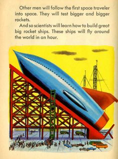 Dreams of Space - Books and Ephemera: Exploring Space : A True Story of the Rockets of Today and a Glimpse of the Rockets That Are to Come part 2 Fly Around The World, Sci Fi Spaceships, Retro Rocket, Space Books, Vintage Space, Space Race, Retro Images, Retro Futuristic, Universe Art