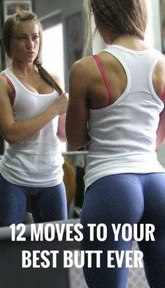 12 best exercises for your butt. I have got to start somewhere!