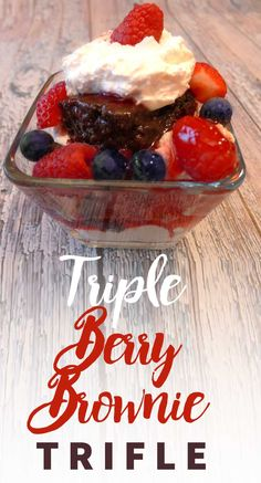 Triple Berry Brownie Trifle Recipe with Video Tutorial @ ...