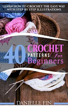 Every pro has to start somewhere. These easy crochet patterns for beginners will get you working your needles to beautiful designs in no time.