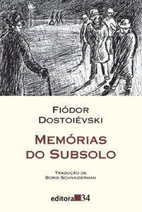 Memórias do subsolo, Fiodor Dostoievski