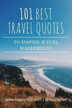 101 Best Travel Quotes to Inspire and Fuel your Wanderlust | Travel Quotes | inspiration | Quotable | Daily Quotes | Travel | Wanderlust | Jetsetter