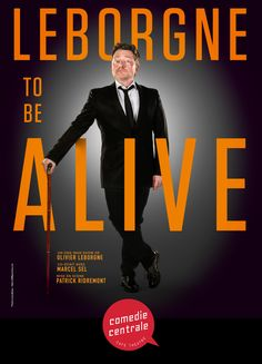 Olivier Leborgne - Leborgne To Be Alive Theatre, Photos, Scene, Movies, Movie Posters, Event Posters, Pictures, Films, Theatres